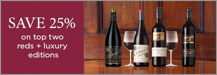 SAVE 25% on top two reds + luxury editions