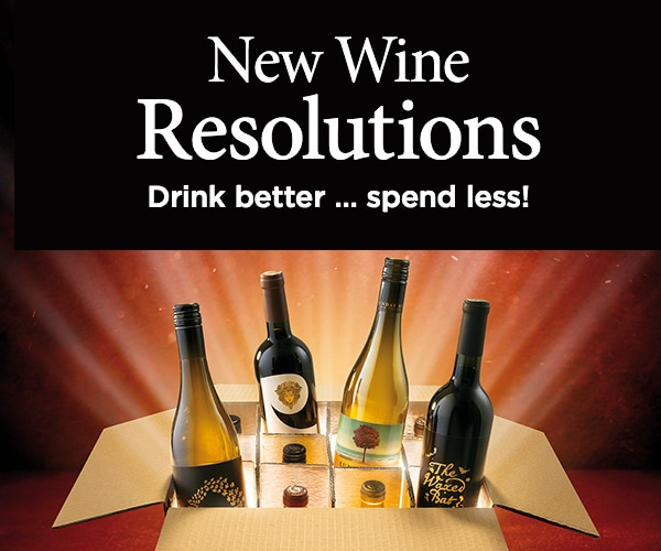 New Wine Resolutions Drink better ... spend less!