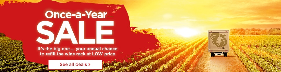 Once-a-year SALE - It's the big one .. your annual chance to refill the wine rack at LOW price