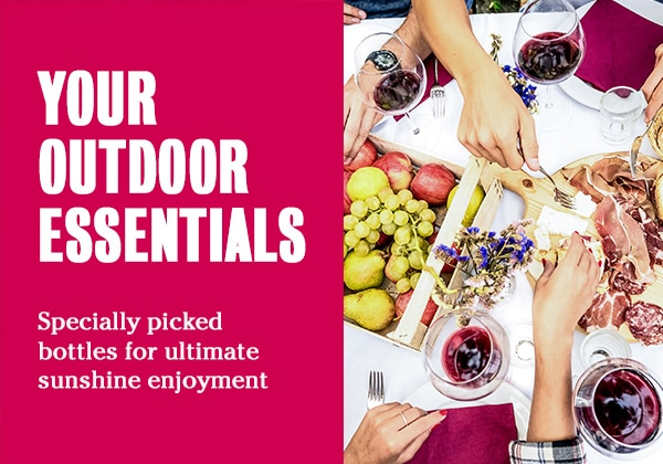 YOUR OUTDOOR ESSENTIALS - specially picked bottless for ultimate sunshine enjoyment