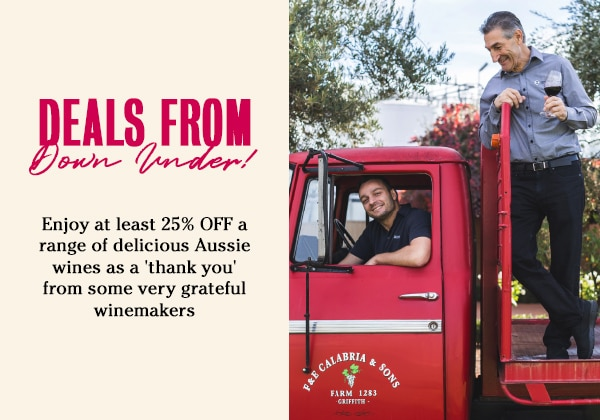 Deals from Down Under! Enjoy at least 25% OFF a range of delicious Aussie wines as a 'thank you' from some very grateful winemakers
