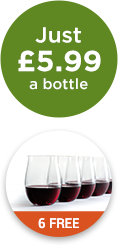 Just £5.99 a bottle. 6 free glasses